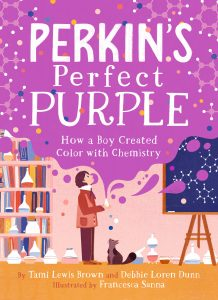 Cover of 'Perkin's Perfect Purple,' featuring a boy in a red coat in a chemical laboratory with a swathe of purple floating out from a vial and covering half the page