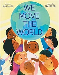 Cover of 'We Move the World,' featuring nine smiling kids of diverse ethnic and racial backgrounds lifting up a globe together